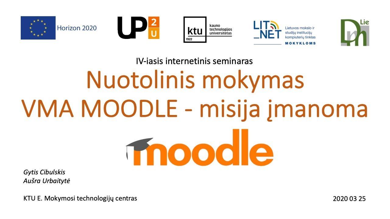 V-asis seminaras Nuotolinis mokymas VMA MOODLE - misija įmanoma (2020.03.27)