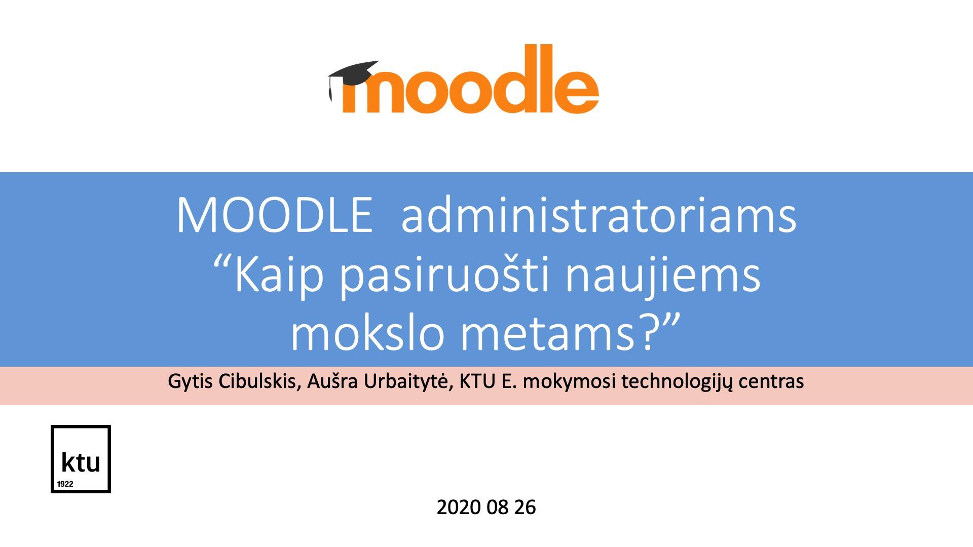 """2020.08.26 Seminaras Moodle administratoriams """"Kaip pasiruošti naujiems mokslo metams?"""""""